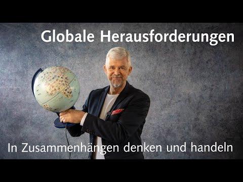 Herausforderungen der Menschheit: in globalen Zusammenhängen denken und handeln