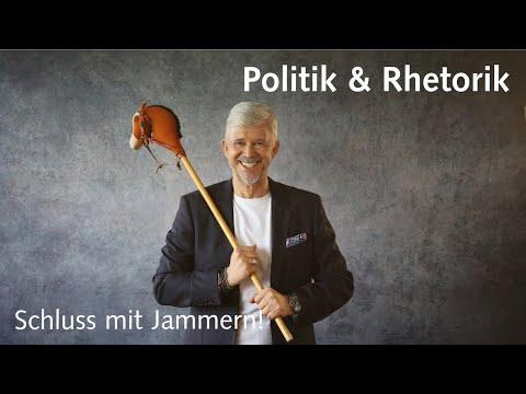 Politik & Rhetorik: Schluss mit Jammern!