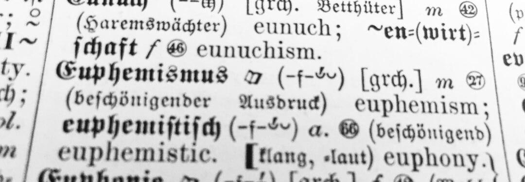 Euphemismus, Euphemismen, Schönfärberei