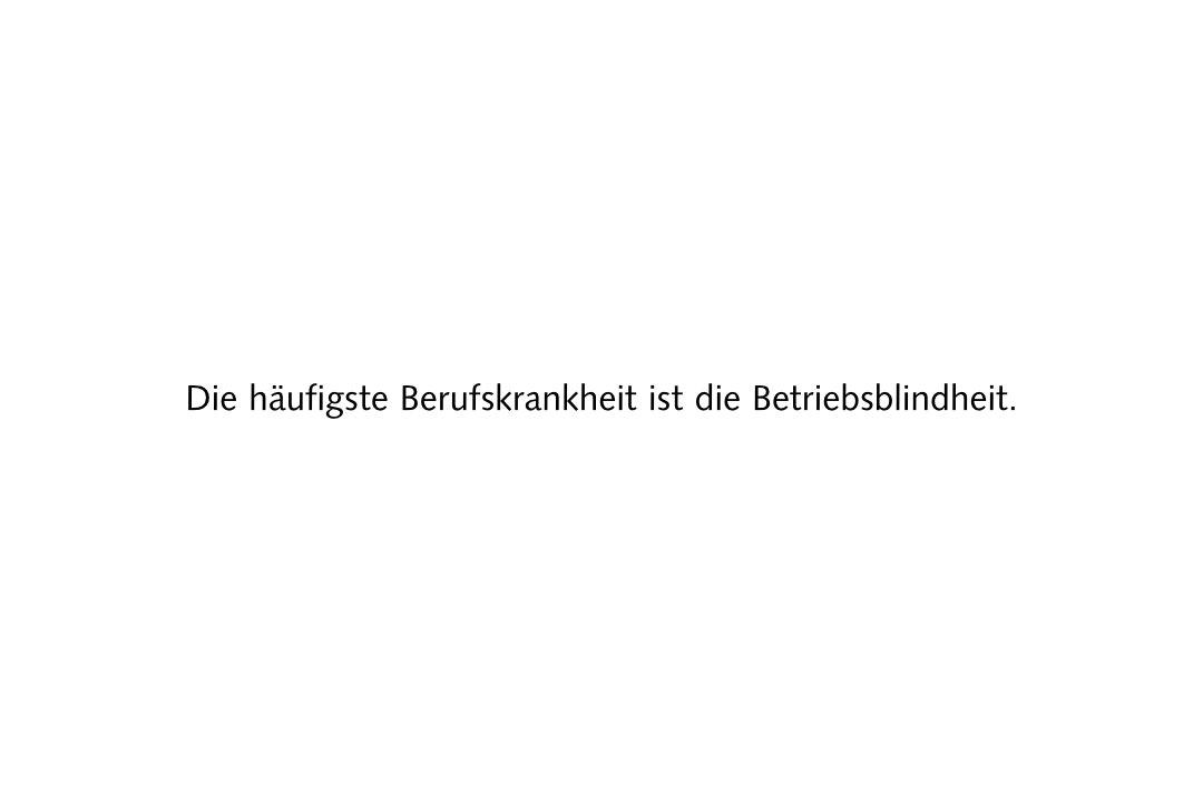 Die häufigste Berufskrankheit ist die Betriebsblindheit. - Karsten Noack